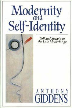Modernity and Self-Identity: Self and Society in the Late Modern Age by Anthony Giddens, http://www.amazon.com/dp/B00DSLHOGG/ref=cm_sw_r_pi_dp_EfJ6sb1HBE4C8