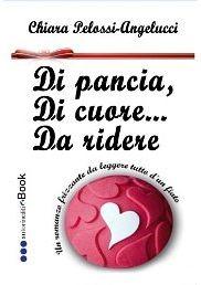 Un #libro #digitale di Chiara Pelossi-Angelucci - Di pancia, di cuore ... da ridere