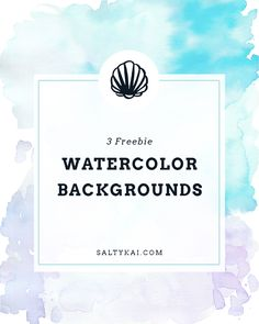 3 Free Watercolor Backgrounds!