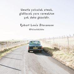Umutla yolculuk etmek, gidilecek yere varmaktan çok daha güzeldir. - Robert Luis Stevenson #sözler #anlamlısözler #güzelsözler #manalısözler #özlüsözler #alıntı #alıntılar #alıntıdır #alıntısözler #şiir Book Quotes, Life Quotes, Catechism, Sufi, Meaningful Words, Positive Vibes, Cool Words, Favorite Quotes, Cool Pictures