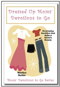 Dressed Up Moms' Devotions to Go by Marilyn Nutter https://www.amazon.com/dp/B007LS4GGI/ref=cm_sw_r_pi_dp_x_dSJbybVH8HFH4