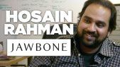 Jawbone CEO and Founder Hosain Rahman. Take some time to view the inspiring video by Kevin Rose over at Foundation. See it now at http://revision3.com/foundation/jawbone-hosain-rahman