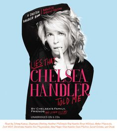 Listened to this. Lies that Chelsea Handler Told Me (A Chelsea Handler Book/Borderline Amazing). Listened to this. ready by chelsea handler. Chelsea Handler Books, Books To Read, My Books, Chelsea Lately, Def Not, Summer Reading Lists, Reading 2014, Reading Time, Thing 1