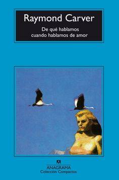 Buy De qué hablamos cuando hablamos de amor by Raymond Carver and Read this Book on Kobo's Free Apps. Discover Kobo's Vast Collection of Ebooks and Audiobooks Today - Over 4 Million Titles! Raymond Carver, I Love Books, Great Books, Books To Read, Literature Books, Book Authors, Le Book, Personal Library, Book Sites