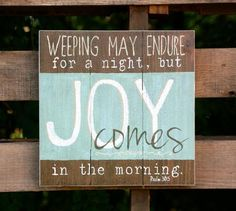 Joy Comes in the Morning Sign