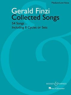 Gerald Finzi Collected Songs: 54 Songs Including 8 Cycles or Sets: Medium/Low Voice