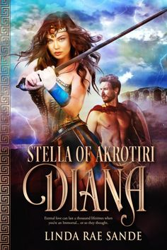 Stella of Akrotiri: Diana by Linda Rae Sande romance novels books lisa kleypas Action Adventure ebook hardcover series teen love story Free Romance Novels, Local Cinema, Adventure Movies, Time In The World, Fantasy Romance, She Movie, Warrior Princess, Love Can, His Eyes