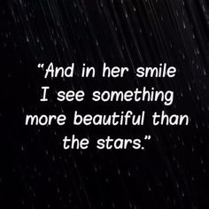 Love smile quotes for her: and in her smile i see something more beautifu. Love Qoutes For Her, Qoutes About Love, Cute Love Quotes, Flirting Quotes For Him, Qoutes About Beauty, Beauty Quotes For Her, Love For Her, Sweet Quotes For Her, Flirty Quotes For Her