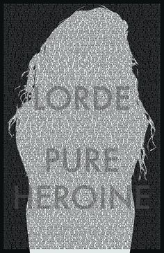 "Lorde - Pure Heroine Typographic Lyrics Poster 11"" x 17"" by jlsCreative, $20.00"