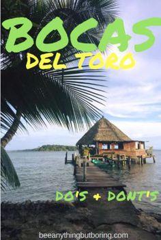 Bocas del Toro, Panama, Getting to Bocas del Toro, Where to stay in Bocas del Toro, Things to do in Bocas del Toro, Bocas del Toro Travel Tips