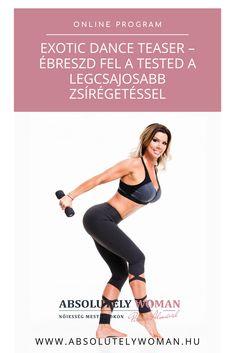 Edzés- edzéstervek- kattints a linkre és nézd meg a program részleteit Exotic Dance, Online Programs, Teaser, Women, Woman