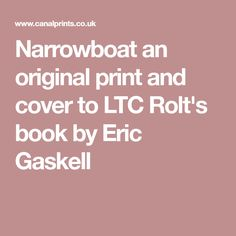Narrowboat an original print and cover to LTC Rolt's book by Eric Gaskell
