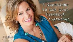 5 Questions to Ask Your Headshot Photographer #personalbranding #headshots