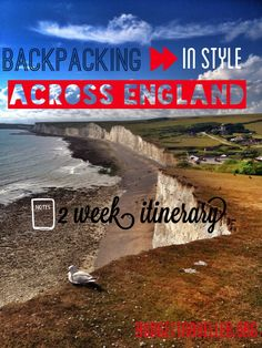 A guide to backpacking in style across England- a 2 week itinerary.