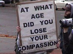 At what age did you lose your compassion | Anonymous ART of Revolution