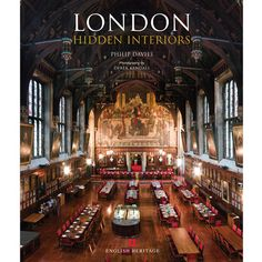London Hidden Interiors: An English Heritage Book by Philip Davies and Derek Kendall (Aug Kendall, English Heritage, London Underground, The Guardian, Great Britain, Book Design, Open House, The Book, Good Books