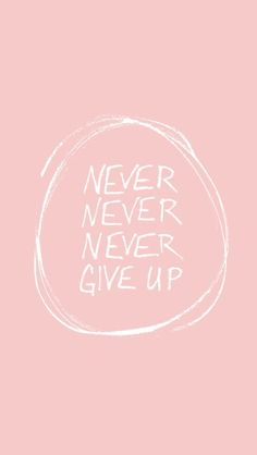 Wallpaper Iphone Quotes Motivation Never Give Up Ideas For 2019 Positive Quotes, Motivational Quotes, Inspirational Quotes, Positive Motivation, Iphone Wallpaper Quotes Inspirational, Quotes Quotes, Pink Quotes, Calm Quotes, Sport Quotes