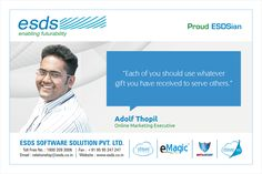 """""""Each of you should use whatever gift you have received to serve others."""" - Adolf Thopil, Online Marketing Executive #Proud #ESDSian #ThoughtLeader ESDS - Fully Managed Datacenter & #CloudSolutions Company"""