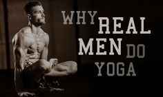 I know what you're thinking: another article about why more men should do yoga. But listen up, guys, because it's time to get real. Below are seven hardcore facts to support incorporating a solid yoga practice into your life. After all, one man's loss is another man's gain—and it's time for more gains, bruh. Excuses, excuses,
