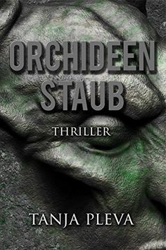 Orchideenstaub: Thriller (German Edition) by Tanja Pleva https://www.amazon.com/dp/B008170VSK/ref=cm_sw_r_pi_dp_x_WH5NybQJEBV1J