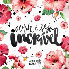 Wake up and be incredible. Poster S, Quote Posters, Portuguese Quotes, Frases Humor, Inspirational Phrases, Motivational Quotes, Good Morning Good Night, Tumblr Posts, Words Quotes