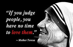 Prayers, Quips and Quotes:  St. Teresa of Calcutta, Feast Day September 5