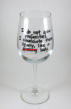 MATURE, I do not spew profanities, I enunciate them, like a cEnSoReD lady, hand painted funny wine glass by TheTattooedButterfly on Etsy
