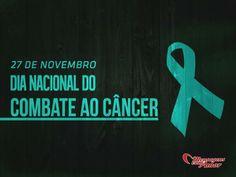 27 de novembro - Dia do Combate ao Câncer #cancer #combate #combateaocancer