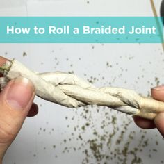How to roll a braided joint | Massroots.com