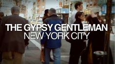 The Gypsy Gentleman Episode 1: New York City.   Marcus Kuhn presents the first edition of a brand new tattoo and travel magazine.   Featuring Interviews with Thomas Hooper and Virginia Elwood.