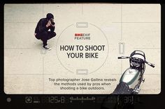 How to shoot your bike: top motorcycle photographer Jose Gallina reveals how the pros get their shots—and how you can improve your own motorcycle photography.