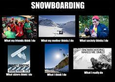 snowboarding ;)