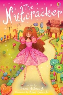 The Nutcraker~Usborne Children's Book~ We have this in several versions. Girls love it.