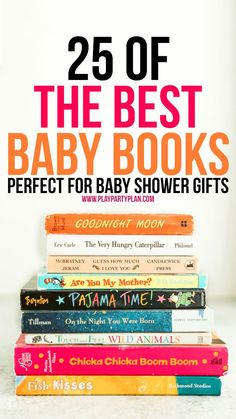 25 of the best books for a baby shower gift with everything from board books to classics. Great ideas both for baby girls, baby boys, and even books with sensory experiences. I loved getting books for baby shower gifts because they're good forever, and these are seriously some of the best! I just gave my friend #3, 4, and 5!