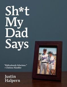 Shit My Dad Says