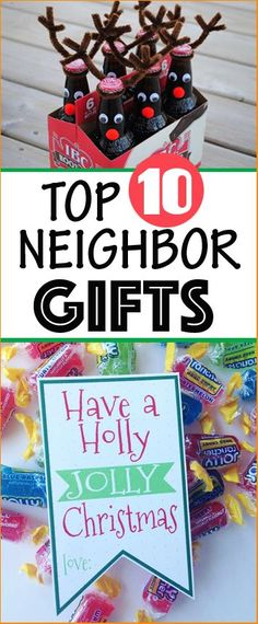 Top 10 Neighbor Christmas Gifts. Easy Christmas gifts for friends, teachers and neighbors. Punny sayings for all your holiday gifts that won't break the bank. Have a Holly Jolly Christmas, Snowman Kit, Grinch Pills and more.