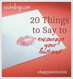 20 things to say to encourage your husband