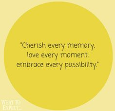 """Cherish every memory, love every moment, embrace every possibility."" #QuoteoftheDay #parenting 
