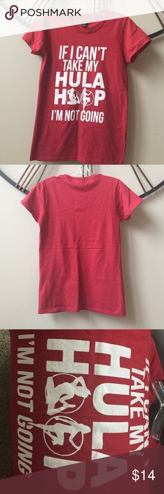 """Hula hoop t-shirt Cranberry colored, 100% cotton tee. Never worn. Got to give to my sis-in-law for Christmas, but it was a little too small. While the tag says """"small ladies"""" it definitely fits like a juniors shirt. Cute hula slogan: """"If I can't my hula hoop, I'm not going."""" Anvil  Tops Tees - Short Sleeve"""