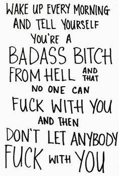 Bad ass bitch quote bitch girly quotes quotes about life fuck you bitch quotes quotes about being a bitch source by related posts: girl wallpaper- bad ass The Words, Girly Quotes, Funny Quotes, Bad Girl Quotes, Sassy Quotes, Bad Love Quotes, Bitchyness Quotes, Evil Quotes, You Got This Quotes