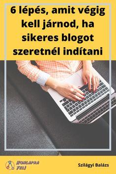 6 lépés, amit végig kell járnod, ha sikeres blogot szeretnél indítani Blog, Blogging