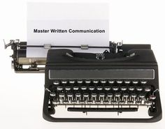 Mastering written communication tips within the workplace - Written communication including workplace record keeping, client information and emails