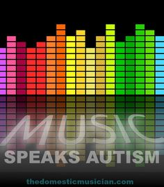 Music Speaks Autism. The Domestic Musician. Outlnes the many benefits that music education can have for children on the spectrum.