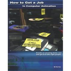 How to Get a Job in Computer Animation (Paperback)