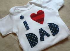 Fathers Day I love Dad Applique Onesie or Shirt Custom Size and Colors. $22.00, via Etsy.