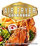Free Kindle Book -   Air Fryer Cookbook: Super Easy Recipes to Fry, Bake, Grill, and Roast with Your Air Fryer (Air fryer recipes, Low fat diet,Fast Easy Cooking,Weigh Loss,Microwave Cooking, Low Fat Cooking)