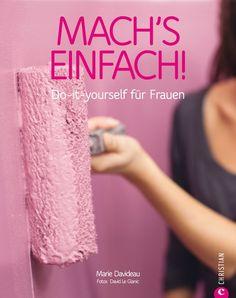 Mach's einfach! Do-it-yourself für Frauen