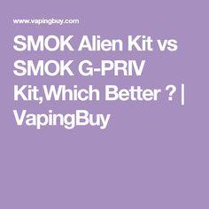 SMOK Alien Kit vs SMOK G-PRIV Kit,Which Better ?   VapingBuy