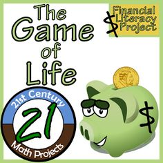 21st Century Math Projects -- Engaging Middle & High School Math Projects: The Game of Life -- Financial Literacy -- Real World Math Project