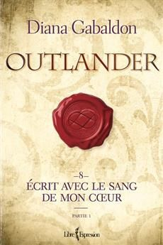 Outlander, tome 8 - partie 1 - Écrit avec le sang de mon coeur